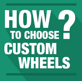 How to choose customn wheels